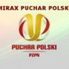 Mirax Puchar Polski III runda